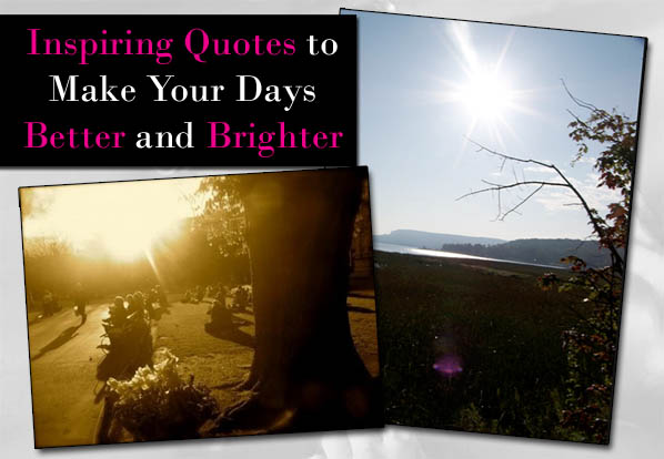 Inspiring Quotes to Make Your Days Better and Brighter post image