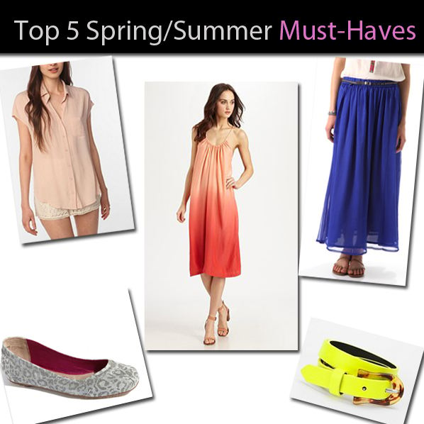 Top 5 Spring/Summer Must-Haves