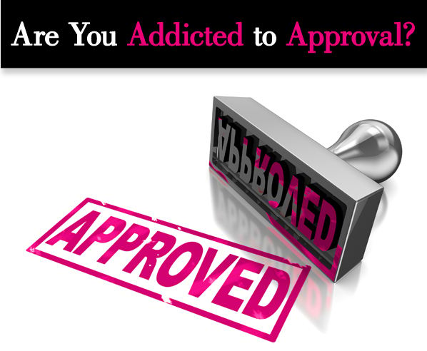 Are You Addicted to Approval? post image