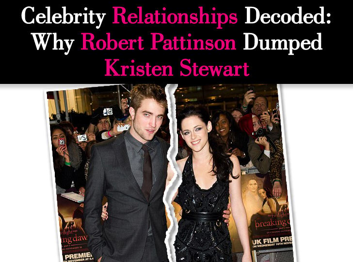 Celebrity Relationships Decoded: Why Robert Pattinson Dumped Kristen Stewart post image