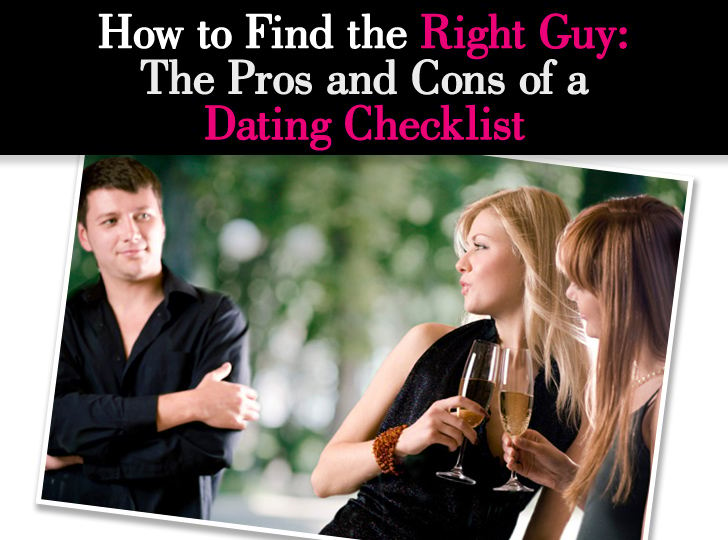 How to Find the Right Guy: The Pros and Cons of a Dating Checklist post image