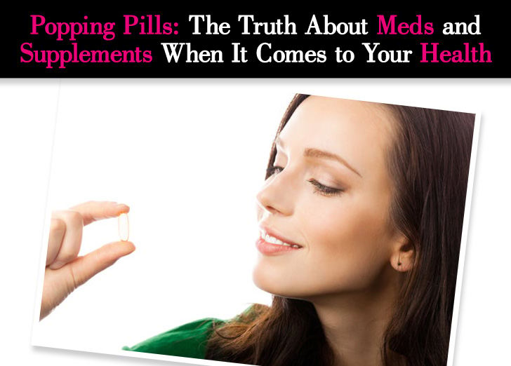 Popping Pills: The Truth About Meds and Supplements When It Comes to Your Health post image