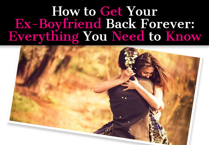 how to get your ex boyfriend to want you back