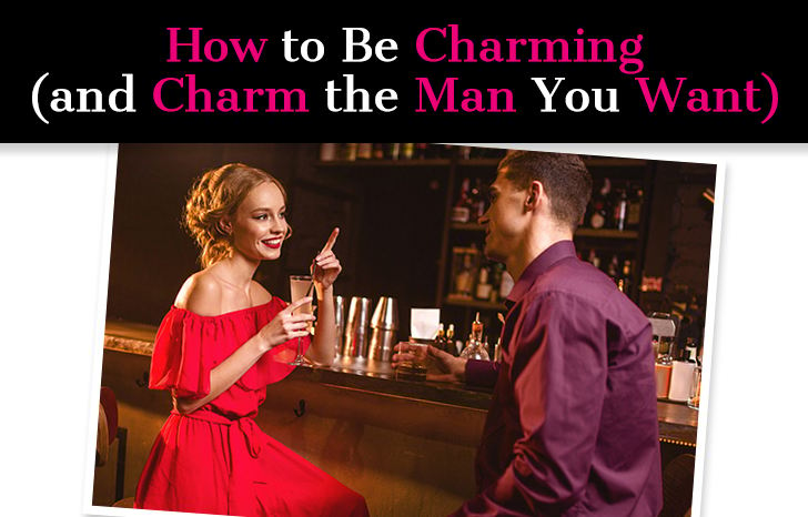 How to be Charming (and Charm the Man You Want) post image