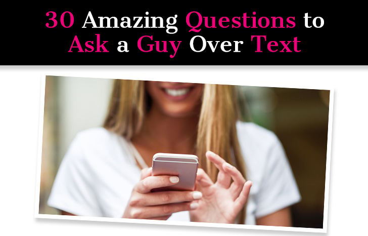 30 Amazing Questions to Ask a Guy Over Text post image