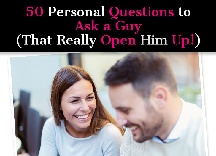 50 Personal Questions to Ask a Guy (That Really Open Him Up!) post image